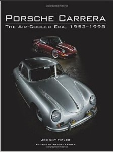 Porsche Carrera The Air-Cooled Era by Johnny Tipler