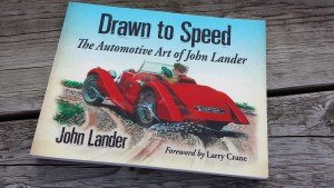 Drawn to Speed by The Automotive Art of John Lander